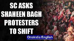 SC asks Shaheen Bagh protesters to move to alternate site | OneIndia News [Video]