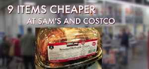 Things that are cheaper at Sam's Club [Video]