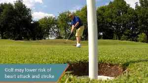 Playing golf may lower risk of heart attack and stroke [Video]