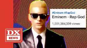 Eminem's 'Rap God' Hits 1 Billion YouTube Views [Video]