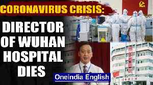 Coronavirus Crisis: Director of Wuhan hospital dies from Virus, death toll crosses 1800 | Oneindia [Video]