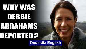 British MP Debbie Abrahams questions deportation, Cong divided over move| OneIndia News [Video]