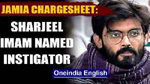 Jamia Violence: Delhi police files chargesheet,   Sharjeel Imam named instigator|OneIndia News [Video]