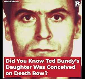 Did You Know Ted Bundy's Daughter Was Conceived on Death Row? [Video]