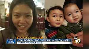 Local father hours away from reuniting with family after quarantine [Video]