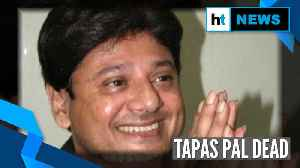 Bengali actor and former TMC MP Tapas Pal dies of cardiac arrest [Video]