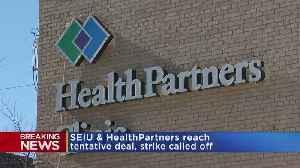 HealthPartners, SEIU Union Reach Tentative Agreement; Strike Called Off [Video]