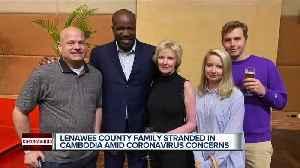 Lenawee County family stranded in Cambodia amid coronavirus concerns [Video]