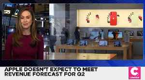 Apple Doesn't Expect to Meet Revenue Forecast for Q2 [Video]