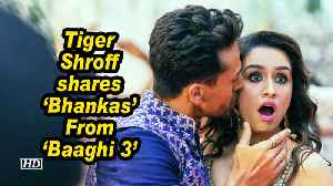 Tiger Shroff shares 'Bhankas' From 'Baaghi 3' [Video]