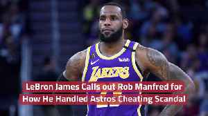 LeBron Judges Rob Manfred [Video]