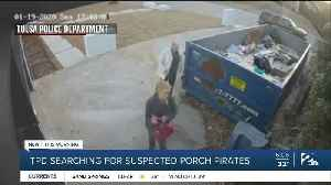 TPD Searching for Suspected Porch Pirates [Video]