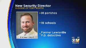 Former Lewisville Detective Named Director Of Security For Catholic Diocese Of Fort Worth [Video]