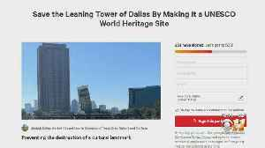 Online Petition Aims To Keep 'Leaning Tower Of Dallas' Right Where It Is [Video]