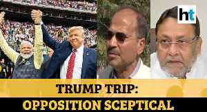 'Don't trust', 'US poll campaign', 'protest': Opposition on Trump's India trip [Video]