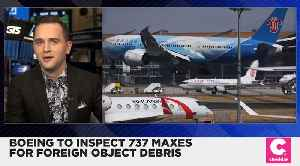 Boeing Says It Discovered Debris in Fuel Tanks [Video]