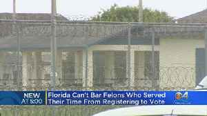 Florida Can't Bar Felons Who Served Their Time From Registering To Vote [Video]