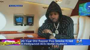 Rapper Pop Smoke Killed In Hollywood Hills Home Invasion [Video]