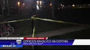 Officer involved shooting in Red Bluff [Video]