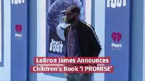 LeBron James Becomes A Children's Author [Video]