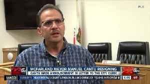 McFarland Mayor Manuel Cantu resigns [Video]