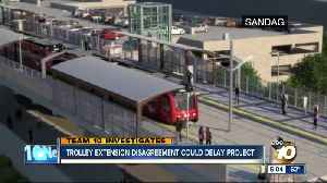 Trolley extension disagreement could delay project [Video]