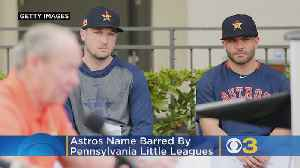 Astros Name Barred By Pennsylvania Little Leagues Near Williamsport [Video]