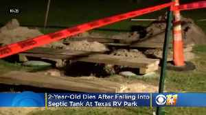 2-Year-Old Dies After Falling Into Septic Tank At Texas RV Park [Video]