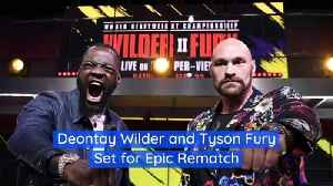 Deontay Wilder and Tyson Fury Set for Epic Rematch [Video]