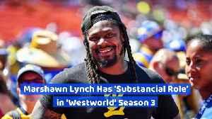 Marshawn Lynch Has 'Substancial Role' in 'Westworld' Season 3 [Video]
