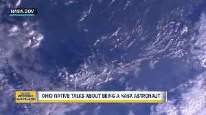 Ohio native talks about being a NASA astronaut [Video]