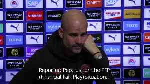 Guardiola: I cannot change what people think over FFP [Video]