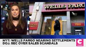 Wells Fargo Nears Settlement With DOJ Over Sales Scandal [Video]