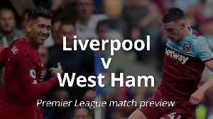 Premier League match preview: Liverpool v West Ham [Video]