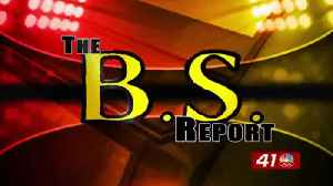 BS Report: February 20th [Video]