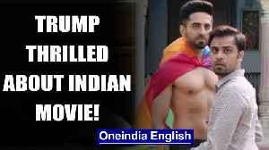 Donald Trump 'thrilled' about Ayushmann Khurrana's rom com? | OneIndia News [Video]