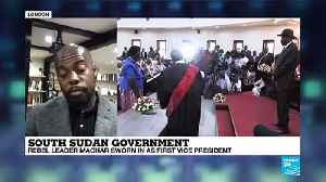 South Sudan Government : rebel leader Machar sworn in as first vice-president [Video]