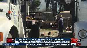 Arvin boil water notice canceled [Video]