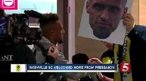 Nashville SC players welcomed back to Nashville after preseason [Video]
