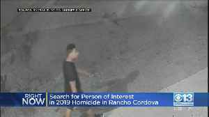 Deputies Seek Person Of Interest In Rancho Cordova Homicide [Video]
