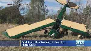 Pilot Injured In Plane Crash In Tuolumne County [Video]