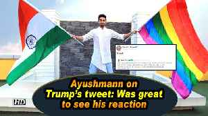 Ayushmann on Trump's tweet: Was great to see his reaction [Video]