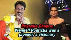 Priyanka Chopra: Wendell Rodricks was a pioneer, a visionary [Video]