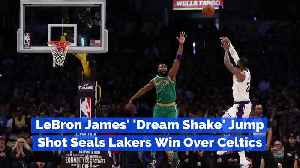 LeBron James' 'Dream Shake' Jump Shot Seals Lakers Win Over Celtics [Video]