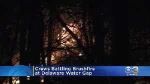 Crews Battling Brushfire At Delaware Water Gap [Video]