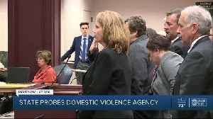 State probes domestic violence agency [Video]