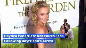 Hayden Panettiere Reassures Fans Following Boyfriend's Arrest [Video]