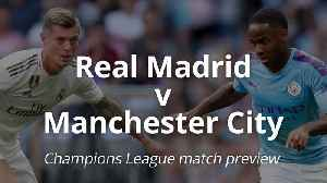 News video: Real Madrid v Man City: Champions League preview