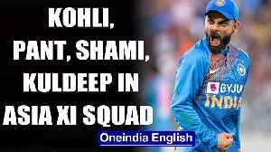 Kohli, Pant, Shami, Kuldeep in Asia XI squad for T20Is in Bangladesh | OneIndia News [Video]