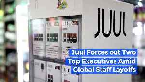 Juul Forces out 2 Top Executives Amid Global Staff Layoffs [Video]